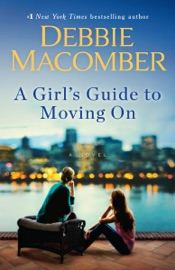 A Girl's Guide to Moving On - Debbie Macomber by  Debbie Macomber PDF Download
