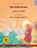 The Wild Swans – قوهای وحشی  (English – Persian, Farsi, Dari). Bilingual children's book based on a fairy tale by Hans Christian Andersen