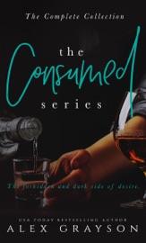 The Consumed Series: The Complete Collection - Alex Grayson by  Alex Grayson PDF Download