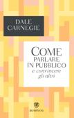 Come parlare in pubblico e convincere gli altri Book Cover