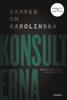 Anna Gustafsson & Lisa Röstlund - Konsulterna : kampen om Karolinska bild