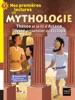 Ma première mythologie - Mes premières lectures de mythologie CP/CE1 6/7 ans