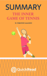 """Summary of """"The Inner Game of Tennis"""" by W. Timothy Gallwey"""