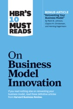 HBR's 10 Must Reads on Business Model Innovation (with featured article
