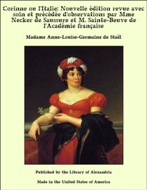 Corinne ou l'Italie: Nouvelle édition revue avec soin et précédée d'observations par Mme Necker de Saussure et M. Sainte-Beuve de l'Académie française
