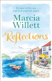 Reflections - Marcia Willett by  Marcia Willett PDF Download