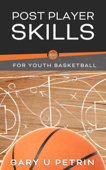 Post Player Skills for Youth Basketball
