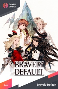 Bravely Default - Strategy Guide