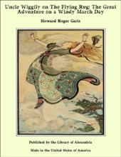 Uncle Wiggily On The Flying Rug: The Great Adventure On A Windy March Day