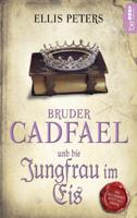 Ellis Peters - Bruder Cadfael und die Jungfrau im Eis artwork