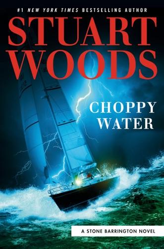 Stuart Woods - Choppy Water