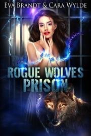 Rogue Wolves Prison