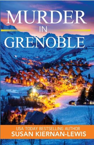 Murder in Grenoble - Susan Kiernan-Lewis - Susan Kiernan-Lewis