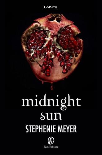 Stephenie Meyer - Midnight Sun (edizione italiana)