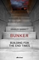 Bradley Garrett - Bunker artwork