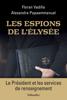 Floran Vadillo & Alexandre Papaemmanuel - Les Espions de l'Elysée illustration