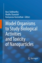 Model Organisms To Study Biological Activities And Toxicity Of Nanoparticles