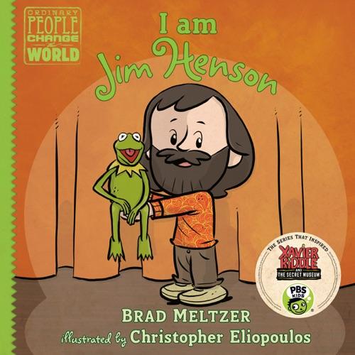 Brad Meltzer & Christopher Eliopoulos - I am Jim Henson