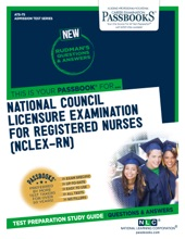 NATIONAL COUNCIL LICENSURE EXAMINATION FOR REGISTERED NURSES (NCLEX-RN)