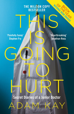 Adam Kay - This is Going to Hurt book
