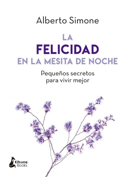 La felicidad en la mesita de noche by Alberto Simone