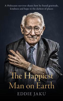 Eddie Jaku - The Happiest Man on Earth book