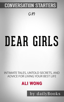 Dear Girls: Intimate Tales, Untold Secrets, and Advice for Living Your Best Life by Ali Wong: Conversation Starters