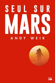 Seul sur Mars - Andy Weir by  Andy Weir PDF Download