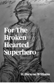 For The Broken Hearted Superhero