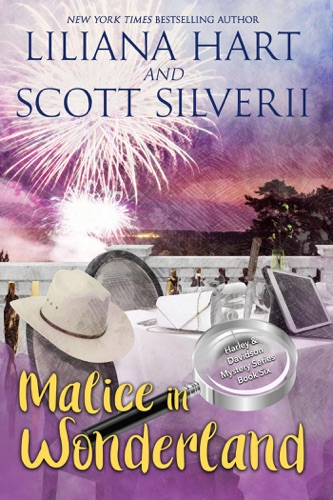 Liliana Hart & Scott Silverii - Malice In Wonderland (Book 6)