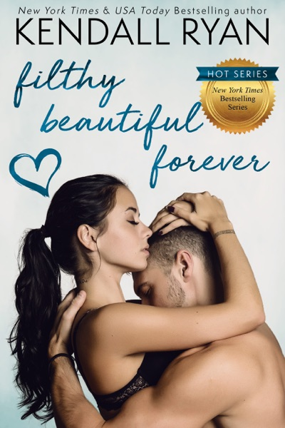 Filthy Beautiful Forever - Kendall Ryan book cover