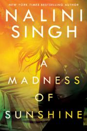 A Madness of Sunshine - Nalini Singh book summary