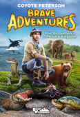Epic Encounters in the Animal Kingdom (Brave Adventures Vol. 2)
