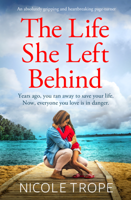 Nicole Trope - The Life She Left Behind book