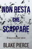 Non resta che scappare (Un thriller di Adele Sharp—Libro Due) Book Cover