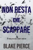 Non resta che scappare (Un thriller di Adele Sharp—Libro Due) Book Cover
