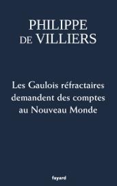 Les Gaulois réfractaires demandent des comptes au Nouveau Monde by Les Gaulois réfractaires demandent des comptes au Nouveau Monde