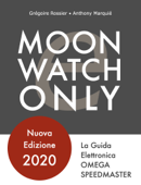 Moonwatch Only - La Guida Elettronica Speedmaster Book Cover