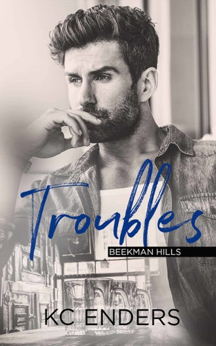 Troubles - KC Enders - KC Enders