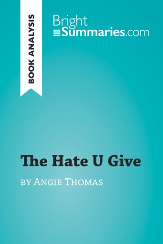 Bright Summaries - The Hate U Give by Angie Thomas (Book Analysis)