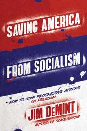 Saving America from Socialism: How to Stop Progressive Attacks on Freedom