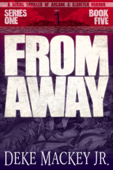 From Away - Series One, Book Five: a Serial Thriller of Arcane and Eldritch Horror