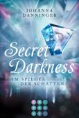 Secret Darkness. Im Spiegel der Schatten (Ein