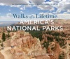 Walks Of A Lifetime In America's National Parks