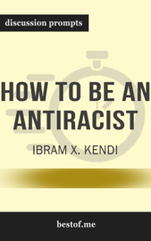 How to Be an Antiracist by Ibram X. Kendi (Discussion Prompts)