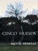 Miguel Huertas - Cinco huesos ilustraciГіn