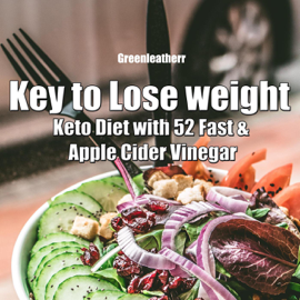 Key to Lose weight: Keto Diet with 52 Fast & Apple Cider Vinegar