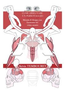 Come disegnare un personaggio - Metodo di disegno con l'anatomia del corpo umano Book Cover