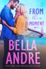 Bella Andre - From This Moment On  artwork