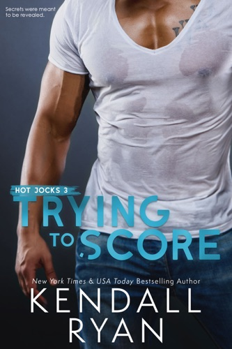 Kendall Ryan - Trying to Score